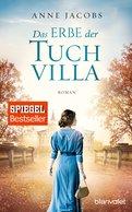 Anne Jacobs - Das Erbe der Tuchvilla