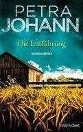 Petra Johann - Die Entführung