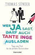 Thomas Sünder - Wer Ja sagt, darf auch Tante Inge ausladen
