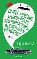 Hajar Taddigs - Onkel Hassans wundersame Wiederauferstehung in einem alten Mercedes