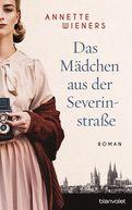 Annette Wieners - Das Mädchen aus der Severinstraße