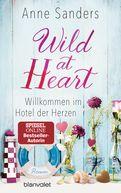 Anne Sanders - Wild at Heart - Willkommen im Hotel der Herzen