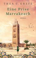 Thea C. Grefe - Eine Prise Marrakesch