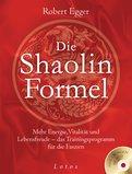Robert Egger - Die Shaolin-Formel (inkl. DVD)