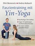 Dirk Bennewitz,Andrea Kubasch - Faszientraining mit Yin-Yoga