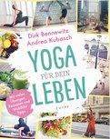 Dirk Bennewitz,Andrea Kubasch - Yoga für dein Leben