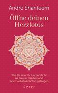 André Shanteem - Öffne deinen Herzlotos
