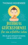Thomas Hohensee - Buddhas Glücksformel für ein erfülltes Leben