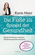 Karin Mayr - Die Füße als Spiegel der Gesundheit