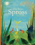 Britta Teckentrup - Der kleine Spross