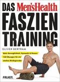 Oliver Bertram - Das Men's Health Faszientraining
