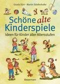 Martin Stiefenhofer - Schöne alte Kinderspiele