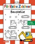 Nico Fauser - Für kleine Zeichner - Baustelle