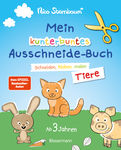 Nico Sternbaum - Mein kunterbuntes Ausschneidebuch - Tiere. Ausschneiden, ausmalen, kleben. Ein Bastelbuch ab 3 Jahren