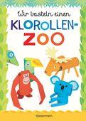 Norbert Pautner - Wir basteln einen Klorollen-Zoo. Das Bastelbuch mit 40 lustigen Tieren aus Klorollen: Gorilla, Krokodil, Kobra, Papagei und vieles mehr. Ideal für Kindergarten- und Kita-Kinder