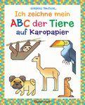 Norbert Pautner - Ich zeichne mein ABC der Tiere auf Karopapier. Einfach zeichnen und Buchstaben lernen. Eine ungewöhnliche Zeichenschule mit Erfolgserlebnis-Garantie! Für Kinder ab 5 Jahren