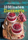 Gabriele Redden Rosenbaum - 10-Minuten-Desserts - 95 blitzschnelle Rezepte für wunderbare Nachspeisen