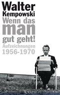 Walter Kempowski,Dirk Hempel (Hrsg.) - Wenn das man gut geht!