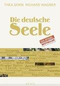 Thea Dorn,Richard Wagner - Die deutsche Seele