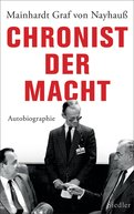 Mainhardt Graf von Nayhauß-Cormons - Chronist der Macht