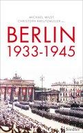 Michael Wildt (Hrsg.),Christoph Kreutzmüller (Hrsg.) - Berlin 1933-1945