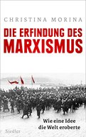 Christina Morina - Die Erfindung des Marxismus