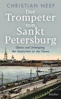 Christian Neef - Der Trompeter von Sankt Petersburg