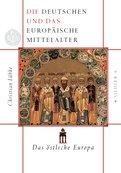 Christian Luebke - Die Deutschen und das europäische Mittelalter