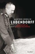 Manfred Nebelin - Ludendorff