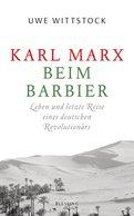 Uwe Wittstock - Karl Marx beim Barbier