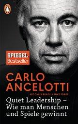 Carlo  Ancelotti - Quiet Leadership – Wie man Menschen und Spiele gewinnt