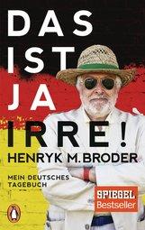 Henryk M.  Broder - Das ist ja irre!