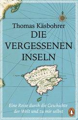 Thomas  Käsbohrer - Die vergessenen Inseln