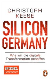 Christoph  Keese - Silicon Germany