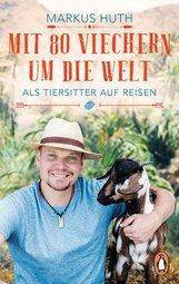 Markus  Huth - Mit 80 Viechern um die Welt