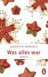 Annette  Mingels - Was alles war