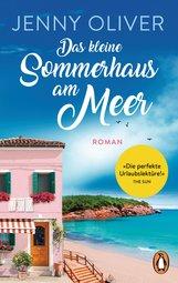 Jenny  Oliver - Das kleine Sommerhaus am Meer