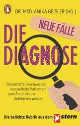 Anika  Geisler  (Hrsg.) - Die Diagnose – neue Fälle