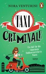 Nora  Venturini - Taxi criminale - Ein Fall für die rasanteste Hobbyermittlerin Roms