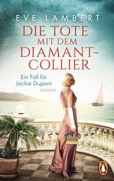 Eve  Lambert - Die Tote mit dem Diamantcollier - Ein Fall für Jackie Dupont