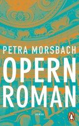 Petra  Morsbach - Opernroman
