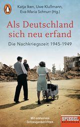 Uwe  Klußmann  (Hrsg.), Eva-Maria  Schnurr  (Hrsg.), Katja  Iken  (Hrsg.) - Als Deutschland sich neu erfand