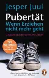Jesper  Juul - Pubertät – wenn Erziehen nicht mehr geht