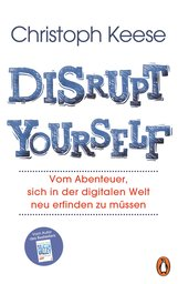 Christoph  Keese - Disrupt Yourself