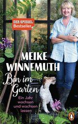 Meike  Winnemuth - Bin im Garten