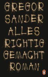 Gregor  Sander - Alles richtig gemacht