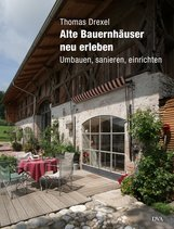 Thomas  Drexel - Alte Bauernhäuser neu erleben