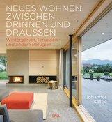 Johannes  Kottjé - Neues Wohnen zwischen drinnen und draußen