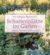Elke  Borkowski, Helga  Gropper - Die richtigen Pflanzen für Schattenplätze im Garten