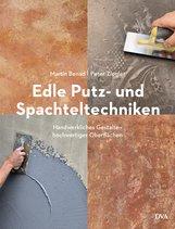 Martin  Benad, Peter  Ziegler - Edle Putz- und Spachteltechniken